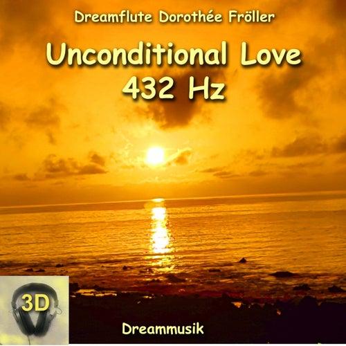 Unconditional Love 432 Hz von Dreamflute Dorothée Fröller