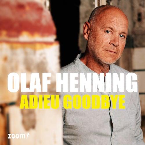 Adieu Goodbye by Olaf Henning