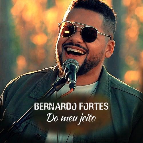 Do Meu Jeito de Bernardo Fortes
