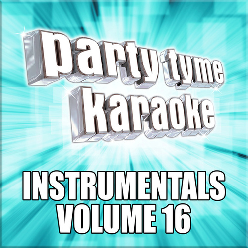 Party Tyme Karaoke - Instrumentals 16 de Party Tyme Karaoke