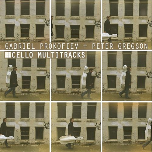 Cello Multitracks by Gabriel Prokofiev and Peter Gregson