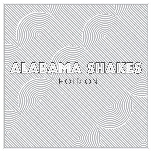Hold On von Alabama Shakes