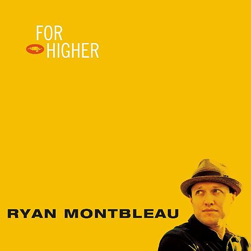 For Higher von Ryan Montbleau Band