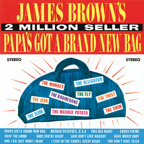 Papa's Got A Brand New Bag by James Brown