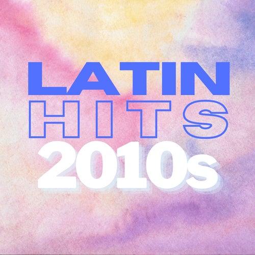 Latin Hits 2010s de Various Artists