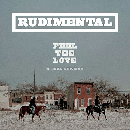 Feel The Love (ft. John Newman) de Rudimental