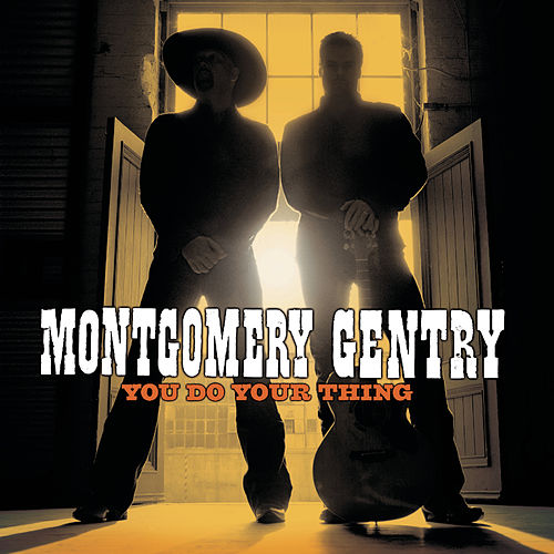 You Do Your Thing de Montgomery Gentry