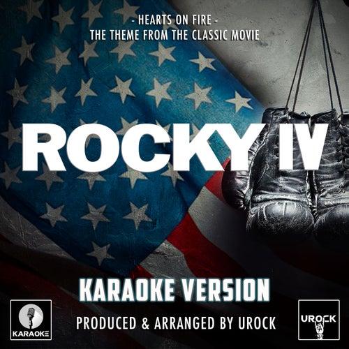 Hearts On Fire (From 'Rocky IV')[Originally Performed By John Cafferty] (Karaoke Version) by Urock Karaoke