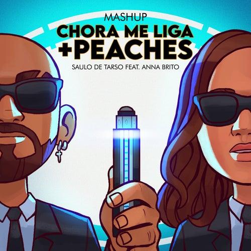Chora Me Liga / Peaches von Saulo de Tarso