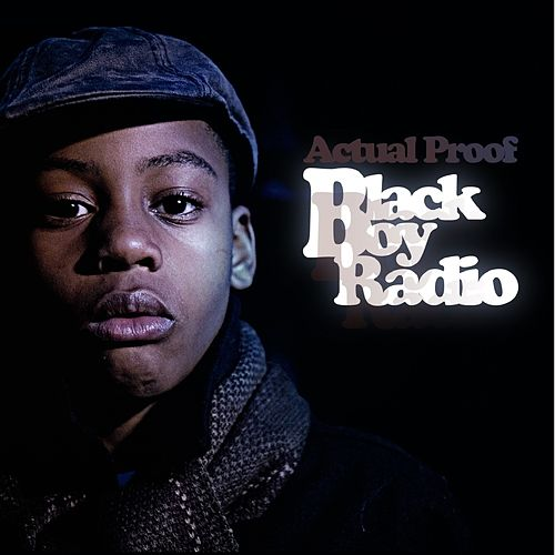 Black Boy Radio von Actual Proof