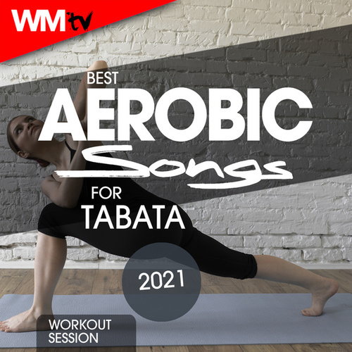 Best Aerobic Songs For Tabata 2021 Workout Session (20 Sec. Work and 10 Sec. Rest Cycles With Vocal Cues / High Intensity Interval Training Compilation for Fitness & Workout) de Workout Music Tv