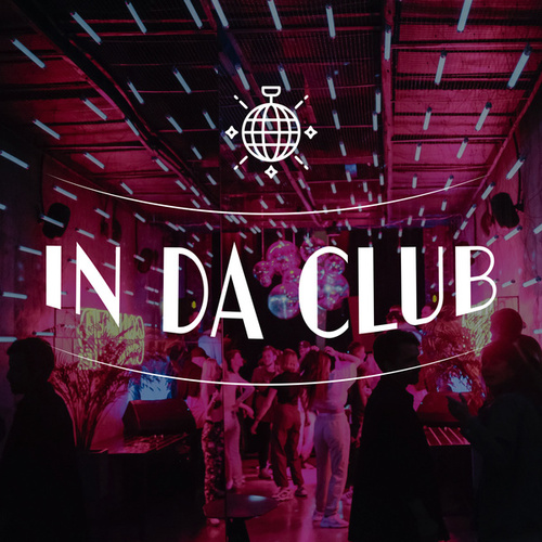 IN DA CLUB by Various Artists