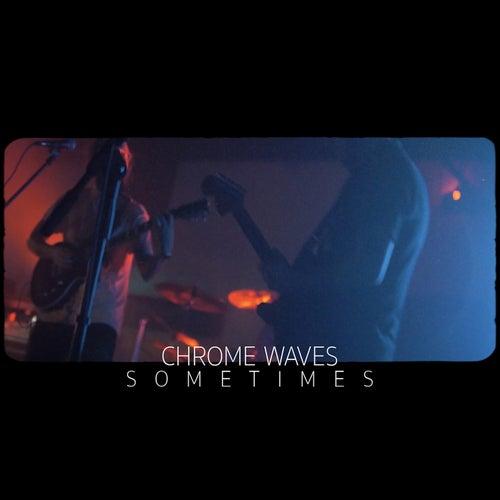 Sometimes von Chrome Waves