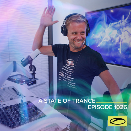 ASOT 1026 - A State Of Trance Episode 1026 by Armin Van Buuren