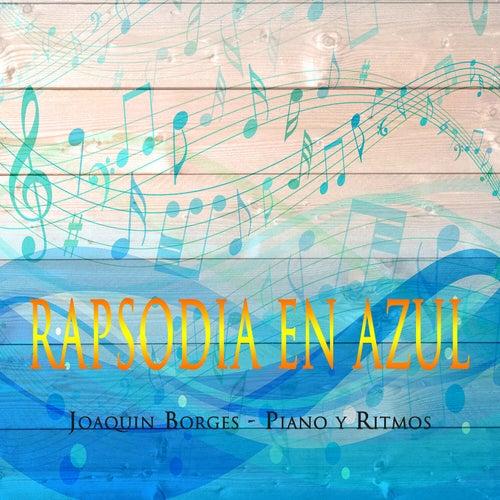 Rapsodia en Azul - Pianos Y Ritmos von Joaquin Borges