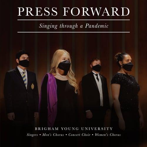 Press Forward: Singing Through a Pandemic by BYU Singers