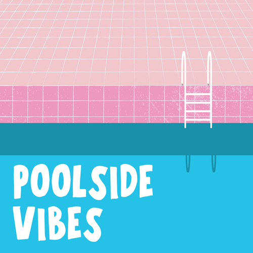 Poolside Vibes by Various Artists