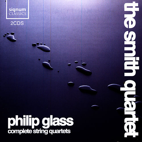 Philip Glass: Complete String Quartets by The Smith Quartet