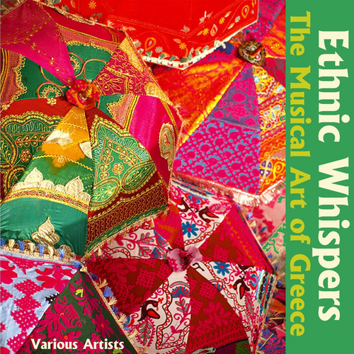 Ethnic Whispers: The Musical Art of Greece by Various Artists