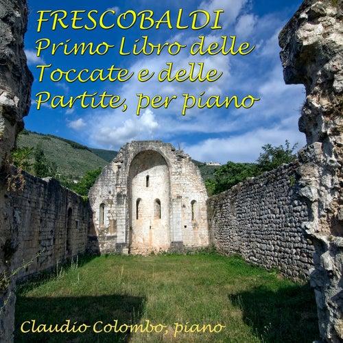 Frescobaldi : Primo Libro delle Toccate e delle Partite, per piano by Claudio Colombo