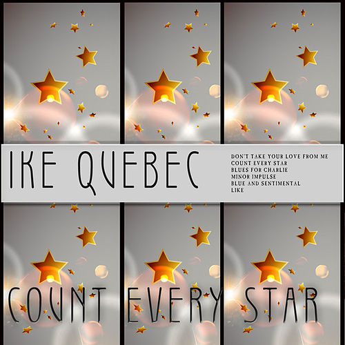 Count Every Star by Ike Quebec