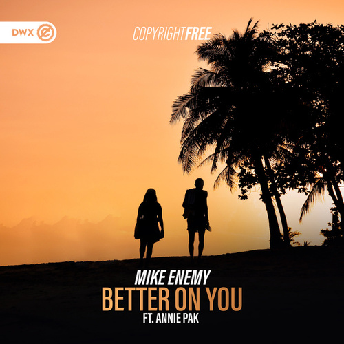 Better On You de Mike Enemy