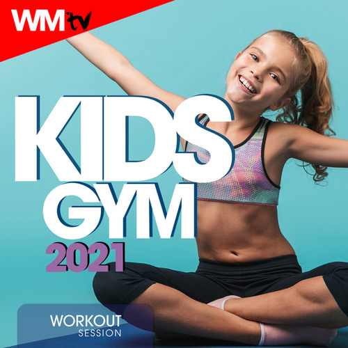 Kids Gym 2021 Workout Session by Workout Music Tv