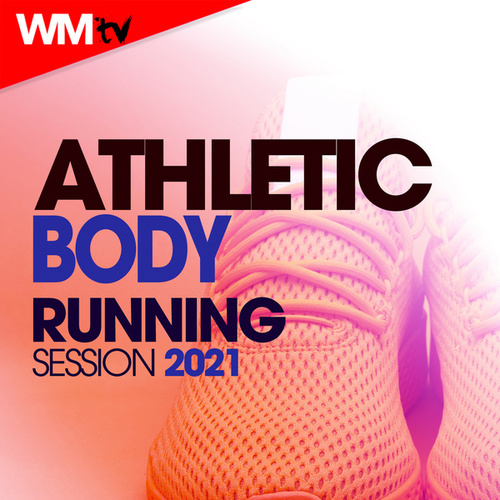 Athletic Body Running Session 2021 (60 Minutes Non-Stop Mixed Compilation for Fitness & Workout 150 Bpm) von Workout Music Tv
