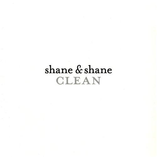 Clean by Shane & Shane