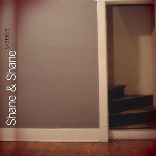 Upstairs by Shane & Shane
