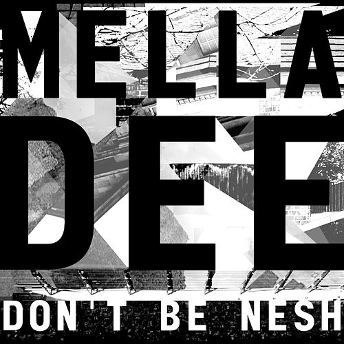 Don't Be Nesh - EP von Mella Dee