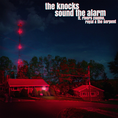 Sound the Alarm (feat. Rivers Cuomo of Weezer & Royal & the Serpent) by The Knocks