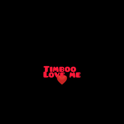 Love Me by TimBo