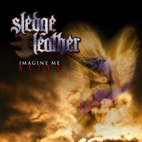 Imagine Me Alive de Sledge Leather