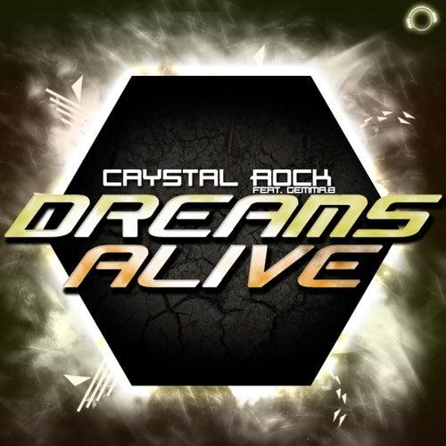 Dreams Alive von Crystal Rock