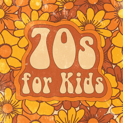 70s for Kids by Various Artists