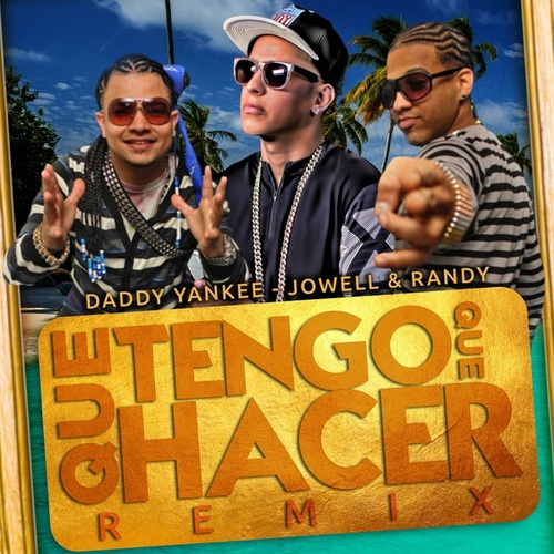 ¿Qué Tengo Que Hacer? (Remix) de Daddy Yankee, Wisin & Yandel