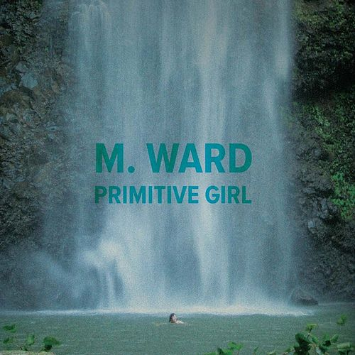 'Primitive Girl' BW 'The Twist' & 'Roll Over Beethoven' by M. Ward