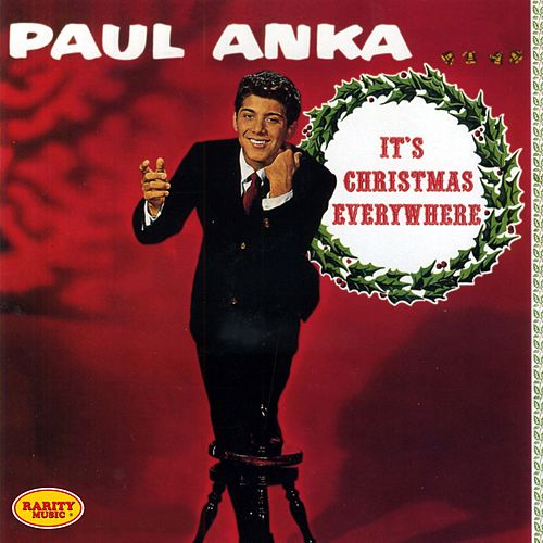 It's Christmas Everywhere: Rarity Music Pop, Vol. 267 by Paul Anka