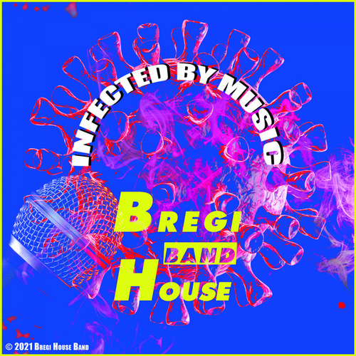 Infected By Music von Bregi House Band