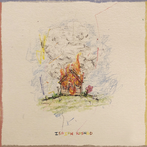 The House Is Burning by Isaiah Rashad
