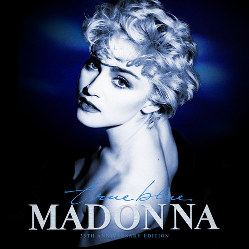 True Blue (35th Anniversary Edition) by Madonna