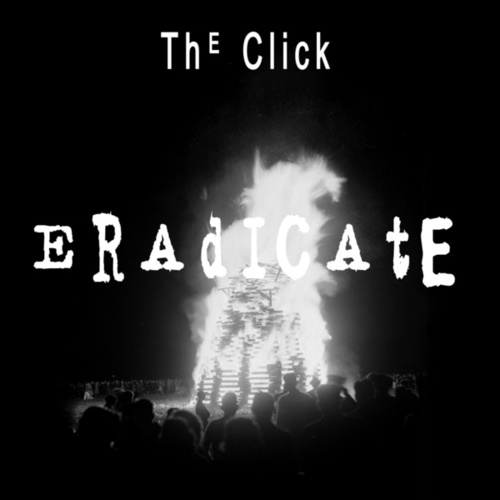 Eradicate by The Click