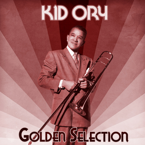 Golden Selection (Remastered) by Kid Ory