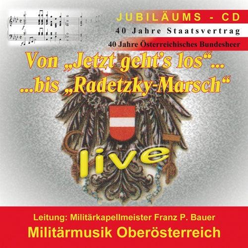 40 Jahre Staatsvertrag von Militärmusik Oberösterreich