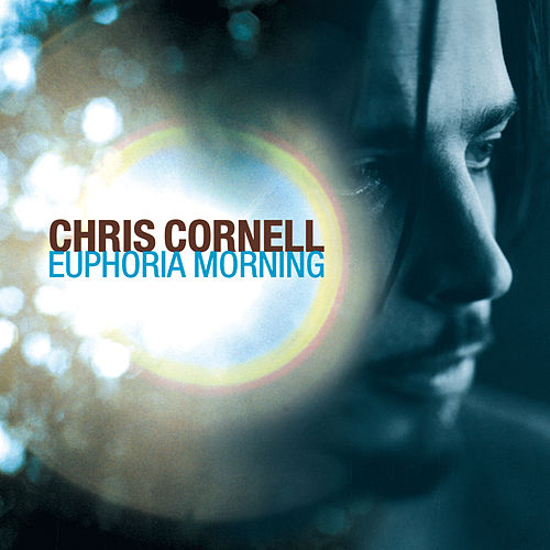 Euphoria Morning by Chris Cornell