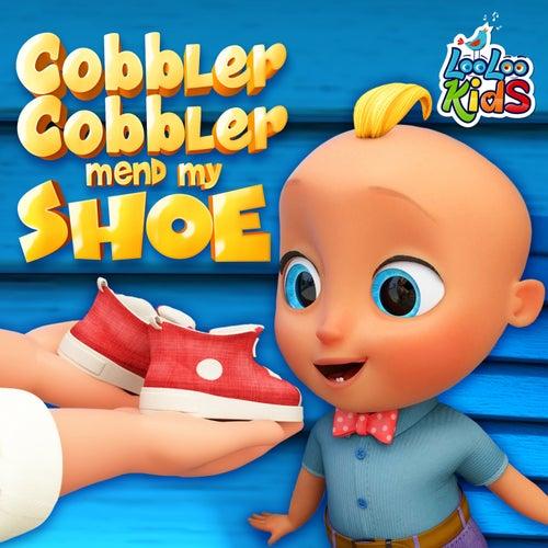 Cobbler Cobbler Mend My Shoe by LooLoo Kids