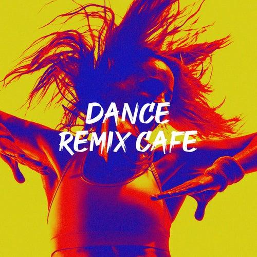 Dance Remix Café by Various Artists