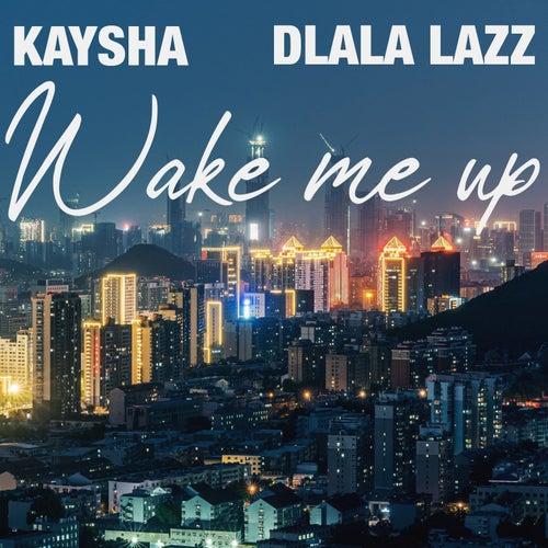 Wake Me Up by Kaysha