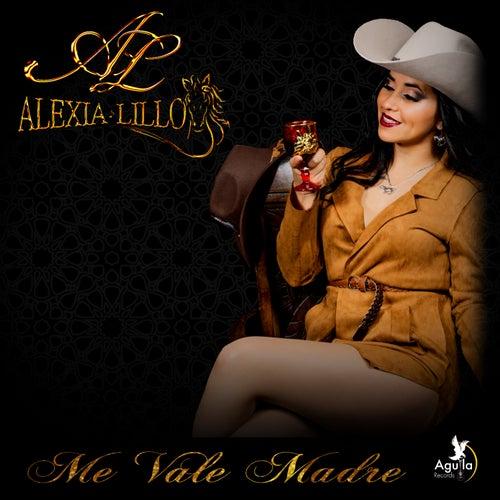 Me Vale Madre by Alexia Lillo